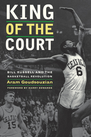 King of the Court by Aram Goudsouzian