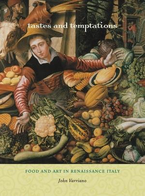 Tastes and Temptations by John Varriano