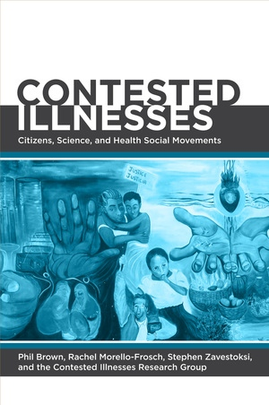 Contested Illnesses by Phil Brown, Rachel Morello-Frosch, Stephen Zavestoski