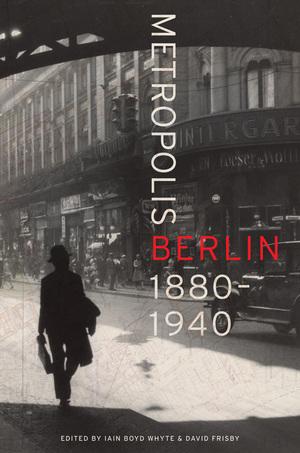 Metropolis Berlin by Iain Boyd Whyte, David Frisby