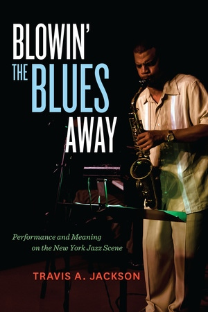 Blowin' the Blues Away by Travis A. Jackson