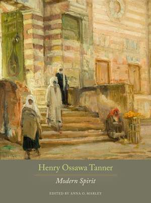 Henry Ossawa Tanner Edited by Anna O. Marley