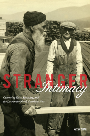 Stranger Intimacy by Nayan Shah