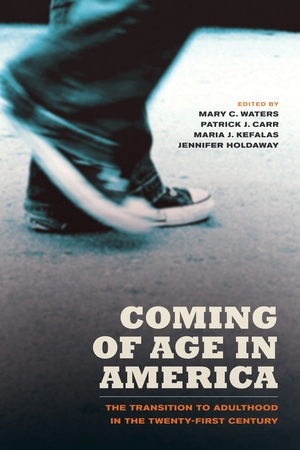 Coming of Age in America by Mary C. Waters, Patrick Joseph Carr, Maria Kefalas