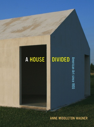 A House Divided by Anne Middleton Wagner