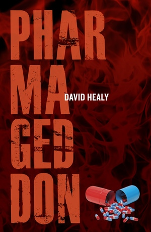 Pharmageddon by David Healy