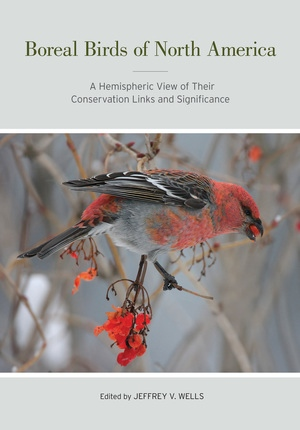 Boreal Birds of North America Edited by Jeffrey V. Wells