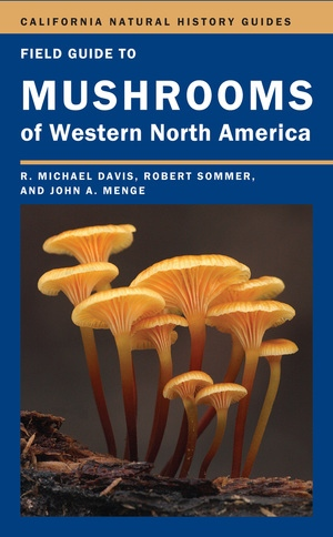 Field Guide to Mushrooms of Western North America by Mike Davis, Robert Sommer, John Menge