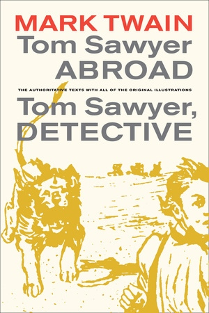 Tom Sawyer Abroad / Tom Sawyer, Detective by Mark Twain, Terry Firkins
