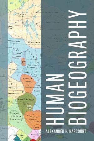 Human Biogeography by Alexander Harcourt