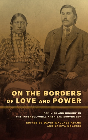 On the Borders of Love and Power by David Wallace Adams, Crista DeLuzio