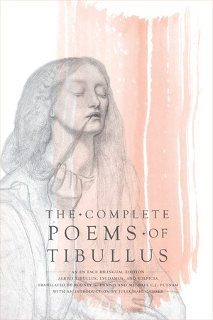 The Complete Poems of Tibullus by Albius Tibullus, Lygdamus, Sulpicia