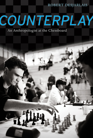 Counterplay by Robert R. Desjarlais