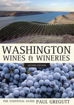 Washington Wines and Wineries by Paul Gregutt