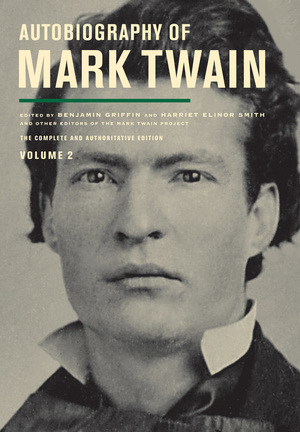 Autobiography of Mark Twain, Volume 2 by Mark Twain, Benjamin Griffin, Harriet E. Smith, Victor Fischer