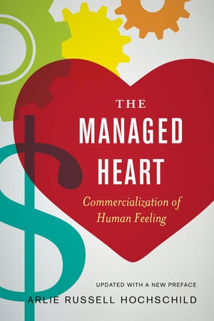 The Managed Heart by Arlie Russell Hochschild