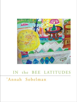 In the Bee Latitudes by 'Annah Sobelman