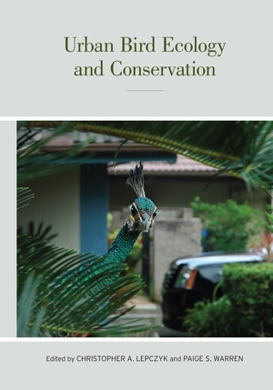 Urban Bird Ecology and Conservation by Christopher A. Lepczyk, Paige S. Warren