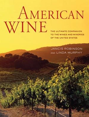 American Wine by Jancis Robinson, Linda Murphy
