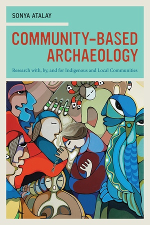 Community-Based Archaeology by Sonya Atalay