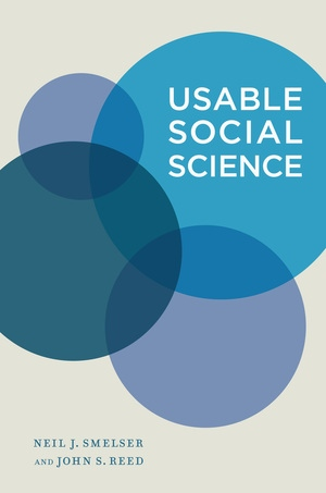 Usable Social Science by Neil J. Smelser, John S. Reed