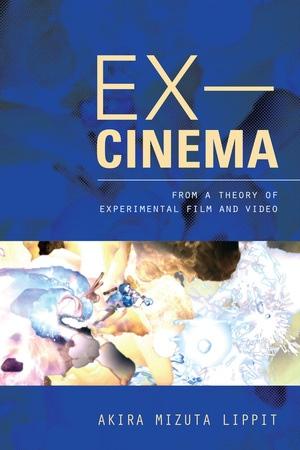 Ex-Cinema by Akira Lippit