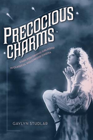 Precocious Charms by Gaylyn Studlar
