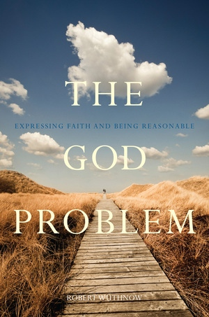 The God Problem by Robert Wuthnow