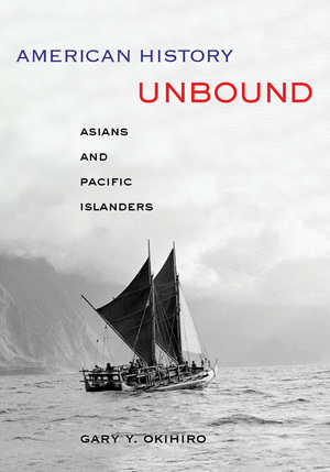 American History Unbound by Gary Y Okihiro