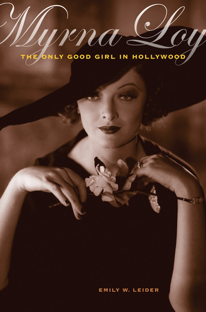 Myrna Loy by Emily W. Leider