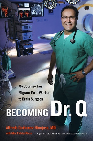 Becoming Dr. Q by Alfredo Quiñones-Hinojosa, Mim Eichler Rivas