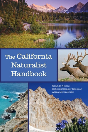 The California Naturalist Handbook by Greg de Nevers, Deborah Stanger Edelman, Adina Merenlender