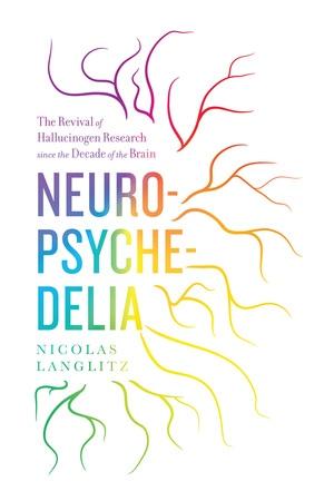 Neuropsychedelia by Nicolas Langlitz