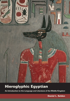 Hieroglyphic Egyptian by Daniel L. Selden