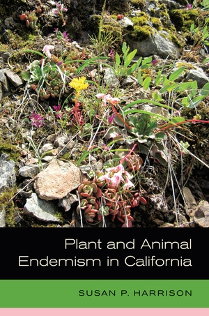 Plant and Animal Endemism in California by Susan Harrison