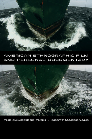 American Ethnographic Film and Personal Documentary by Scott MacDonald