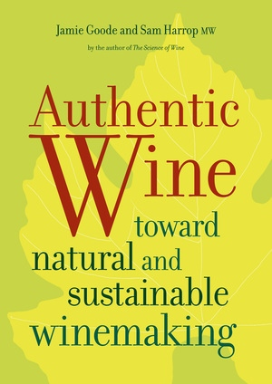 Authentic Wine by Jamie Goode, Sam Harrop