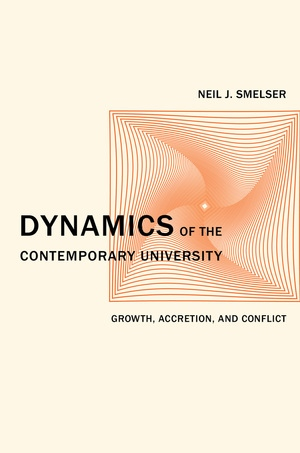 Dynamics of the Contemporary University by Neil J. Smelser