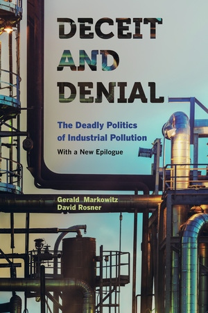 Deceit and Denial by Gerald Markowitz, David Rosner