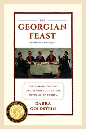 The Georgian Feast by Darra Goldstein