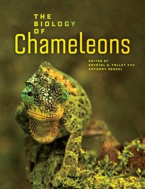 The Biology of Chameleons Edited by Krystal A. Tolley, Anthony Herrel