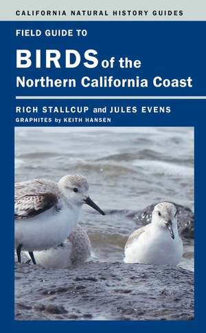 Field Guide to Birds of the Northern California Coast by Rich Stallcup, Jules Evens