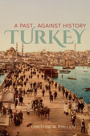 Turkey by Christine M. Philliou