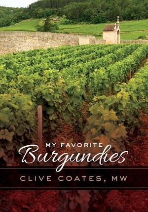 My Favorite Burgundies by Clive Coates M. W.