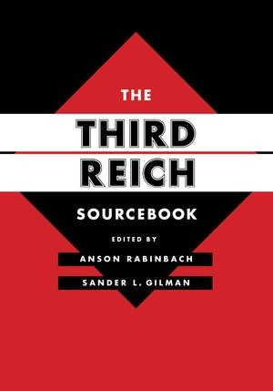 The Third Reich Sourcebook by Anson Rabinbach, Sander L. Gilman