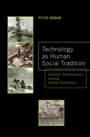 Technology as Human Social Tradition by Peter David Jordan