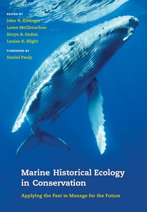 Marine Historical Ecology in Conservation by John N. Kittinger, Loren McClenachan, Keryn B. Gedan