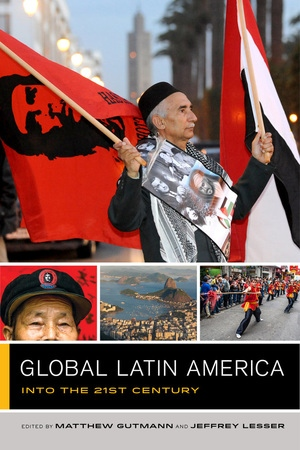 Global Latin America by Matthew C. Gutmann, Jeffrey Lesser