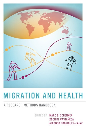 Migration and Health by Marc B. Schenker, Xóchitl Castañeda, Alfonso Rodriguez-Lainz
