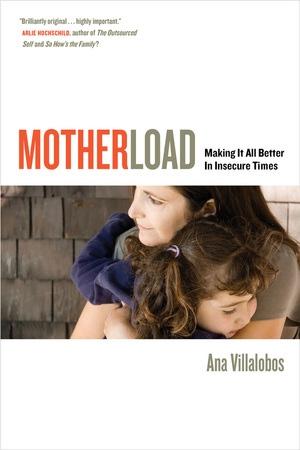 Motherload by Ana Villalobos